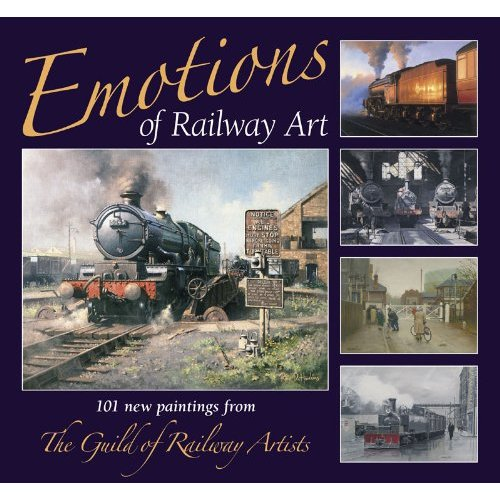 Emotions of Railway Art - Guild of Railway Artists book